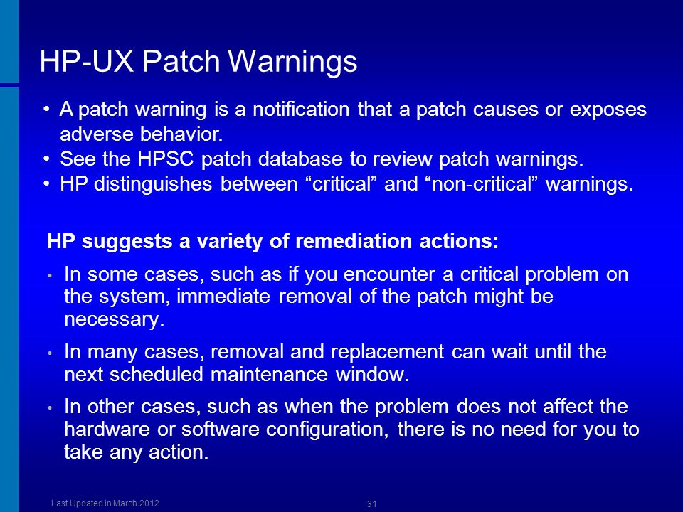 [Course Title] [Module Title] HP-UX Patch Warnings. A patch warning is a notification that a patch causes or exposes adverse behavior.